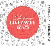 christmas giveaway. vector... | Shutterstock .eps vector #749946913
