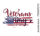 veterans day. honoring all who...   Shutterstock .eps vector #750009373