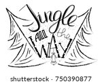jingle all the way. merry... | Shutterstock .eps vector #750390877