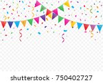 colorful flags with confetti... | Shutterstock .eps vector #750402727