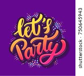 let's party banner. vector... | Shutterstock .eps vector #750645943