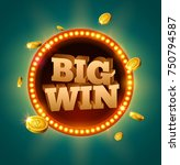 big win glowing retro banner... | Shutterstock .eps vector #750794587