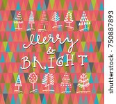 merry and bright hand drawn... | Shutterstock .eps vector #750887893