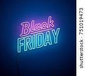 black friday background. neon... | Shutterstock .eps vector #751019473