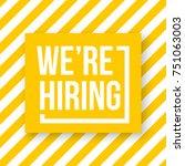 we're hiring. vector... | Shutterstock .eps vector #751063003