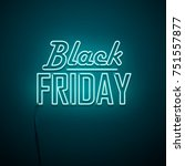 black friday background. neon... | Shutterstock .eps vector #751557877