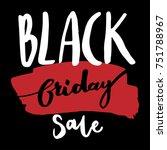 black friday sale inscription...   Shutterstock .eps vector #751788967