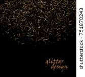 gold glitter texture on a black ... | Shutterstock .eps vector #751870243