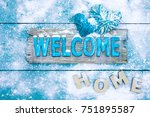 welcome home sign with rope... | Shutterstock . vector #751895587