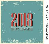 new year 2018 vintage background   Shutterstock .eps vector #752121157