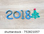 cristmas tree and wording 2018... | Shutterstock . vector #752821057