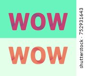 text wow with gradient | Shutterstock .eps vector #752931643