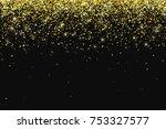 gold glitter particles on black ... | Shutterstock .eps vector #753327577