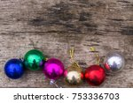 colored christmas decorations... | Shutterstock . vector #753336703