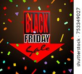 black friday sale background  ... | Shutterstock . vector #753349027