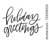 isolated brush hand lettered... | Shutterstock .eps vector #753398323