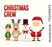 christmas crew   santa  snowman ... | Shutterstock .eps vector #753439873