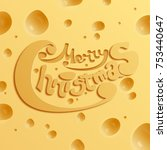 festive holiday cheese concept... | Shutterstock .eps vector #753440647