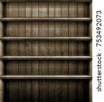 empty wooden shelf  dark brown... | Shutterstock . vector #753492073