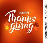 hand lettering thanksgiving day.... | Shutterstock .eps vector #753714883