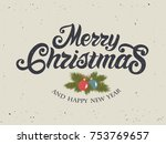 merry christmas and happy new... | Shutterstock .eps vector #753769657