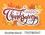 happy thanksgiving brush hand... | Shutterstock .eps vector #753780547