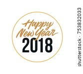 happy new year 2018 card... | Shutterstock .eps vector #753832033
