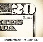 close up macro detail of dollar ... | Shutterstock . vector #753884437