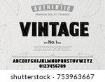 font. alphabet. script.... | Shutterstock .eps vector #753963667