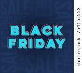 abstract vector black friday... | Shutterstock .eps vector #754155553