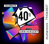 40th years anniversary card... | Shutterstock .eps vector #754363837