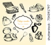 hand drawn set of vintage... | Shutterstock .eps vector #754391797