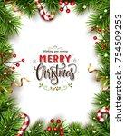 christmas background with fir... | Shutterstock .eps vector #754509253