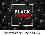 inscription black friday sale ... | Shutterstock . vector #754553197