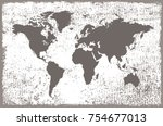 grunge world map.dirty map of... | Shutterstock .eps vector #754677013