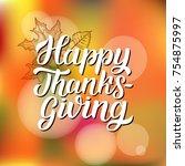 happy thanksgiving brush hand... | Shutterstock .eps vector #754875997