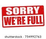 sorry we're full grunge rubber... | Shutterstock .eps vector #754992763