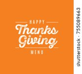 happy thanksgiving menu text... | Shutterstock .eps vector #755089663