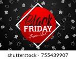 black friday sale inscription... | Shutterstock . vector #755439907