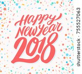 happy new year 2018. greeting... | Shutterstock .eps vector #755527063