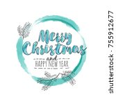 merry christmas and happy new...   Shutterstock . vector #755912677