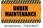 under maintenance signage... | Shutterstock .eps vector #756318637