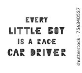 every little boy is a race car... | Shutterstock .eps vector #756340537