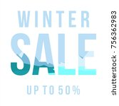 chirstmas winter promotion sale ... | Shutterstock .eps vector #756362983