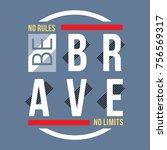 be brave typography vintage tee ... | Shutterstock .eps vector #756569317