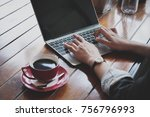 woman hand using laptop... | Shutterstock . vector #756796993