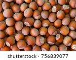 huzelnut background  closeup. | Shutterstock . vector #756839077