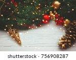 christmas background   pine... | Shutterstock . vector #756908287