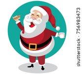 cute cartoon santa claus eating ... | Shutterstock .eps vector #756983473