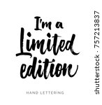 i'm a limited edition. hand... | Shutterstock .eps vector #757213837